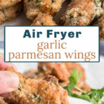 Close up of garlic parmesan wings with text overlay.