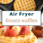 Frozen waffles in an air fryer basket and a plate of cooked waffles in a stack.