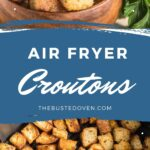 Croutons in a wooden bowl and a air fryer basket with cooked croutons.